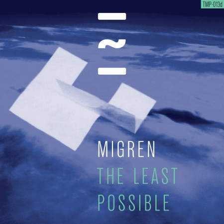 "TMP 013d Cover 1400x1400 300ppi 450x450 out now on zero"" – TMP 13d – Migren – The Least Possible – Video by <a title="