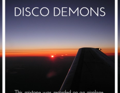 Disco Demons - This Mixtape Was Recorded On An Airplane